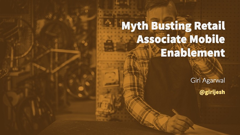 Myth Busting Retail Associate Mobile Enablement